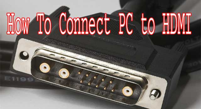 How To Connect PC To TV HDMI