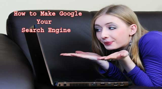 How to Make Google your Search Engine in Chrome and Firefox