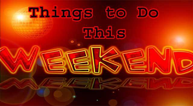 Important Things to do This Weekend