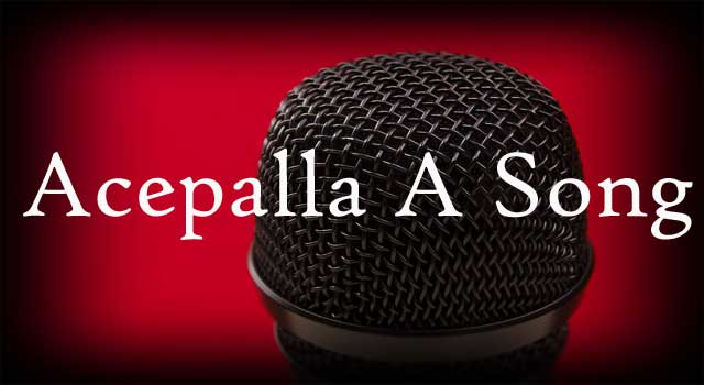 How to acapella A Song