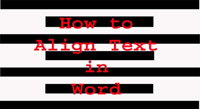 How to Align Text in Word