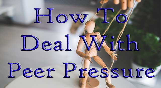 how to deal with peer pressure in life