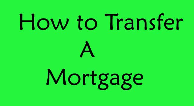 How to transfer a mortgage