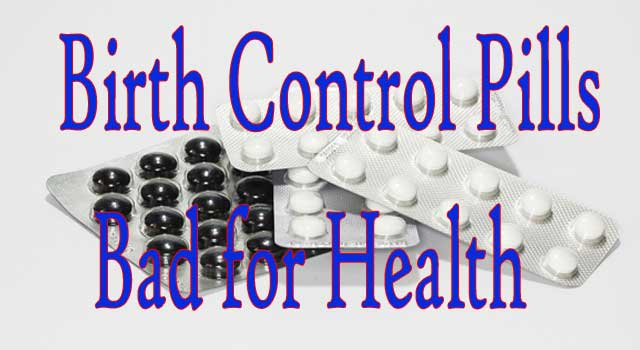 How Are Birth Control Pills Bad For Health