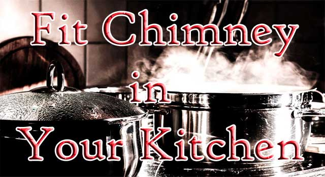 How to Fit a Chimney in Kitchen