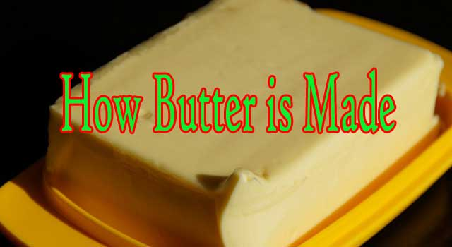 How is butter made