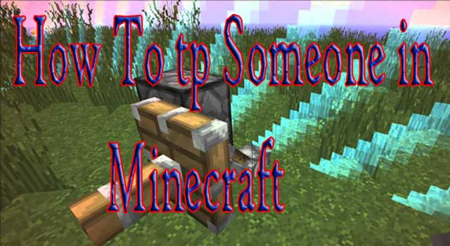 How to TP to Someone in Minecraft