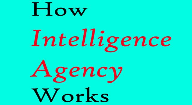 How Intelligence Agency Works?