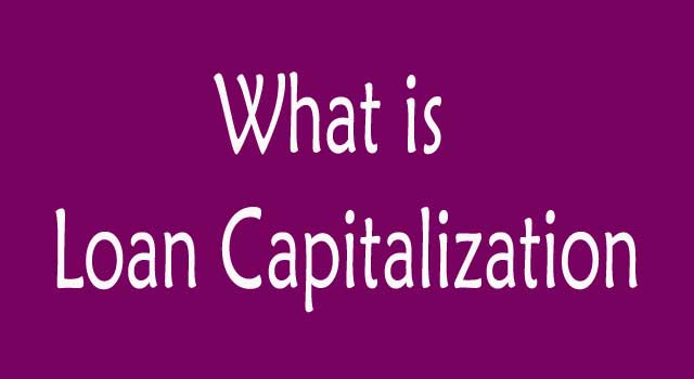 What Is Loan Capitalization
