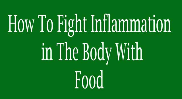 How to Fight Inflammation in the Body with Food?