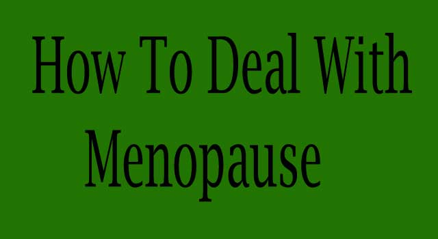 What is Menopause and How to Deal With it