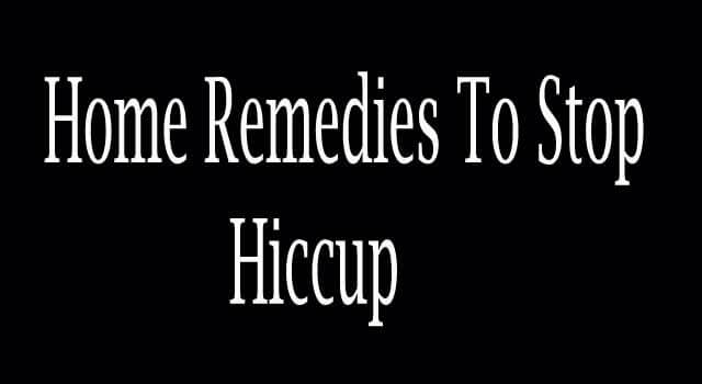 Home Remedies to Stop Hiccups