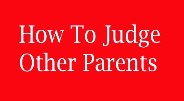 How to Judge Other Parents