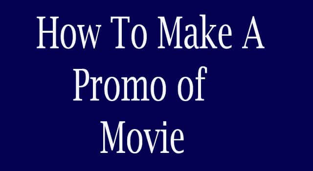 how to make a promo video from movie
