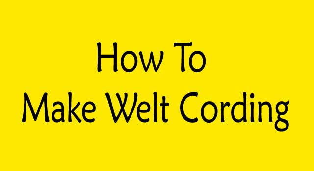 How to Make Welt Cording