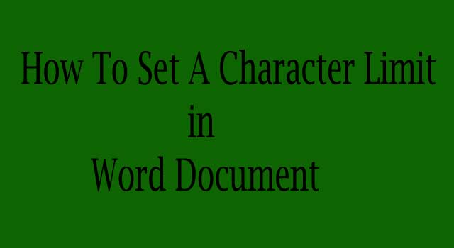 How To Set A Character Limit In A Word Document