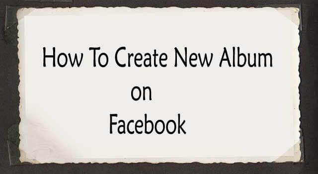 How to Create New Album on Facebook