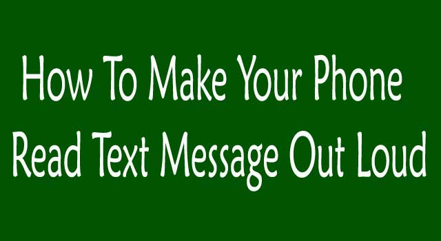 How To Make Your Phone Read Text Messages Out Loud