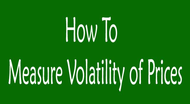 How to Measure Volatility of Prices