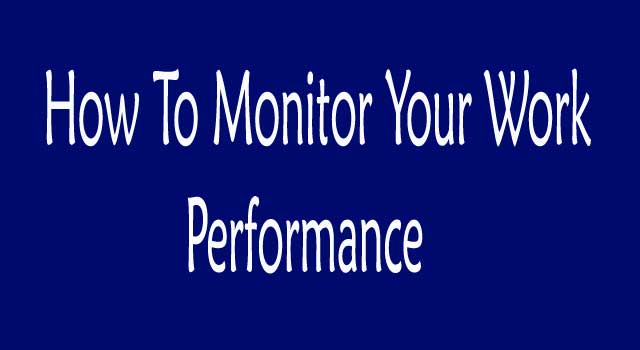 How to Monitor Your Work Performance
