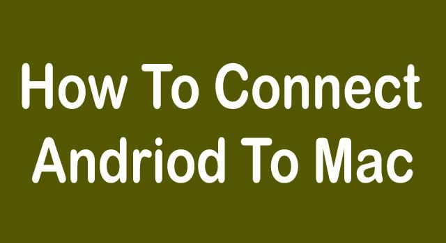 How to Connect Android to MAC OSX