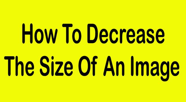 How to Decrease the Size of an Image