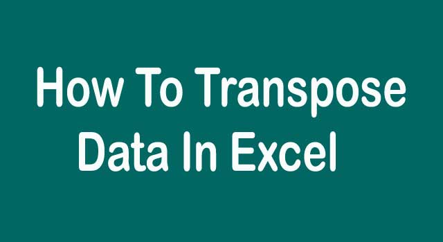 How to Transpose Data in Excel