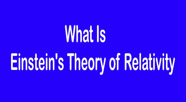 What is Einstein's Theory of Relativity