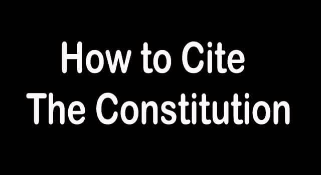 How to Cite the Constitution
