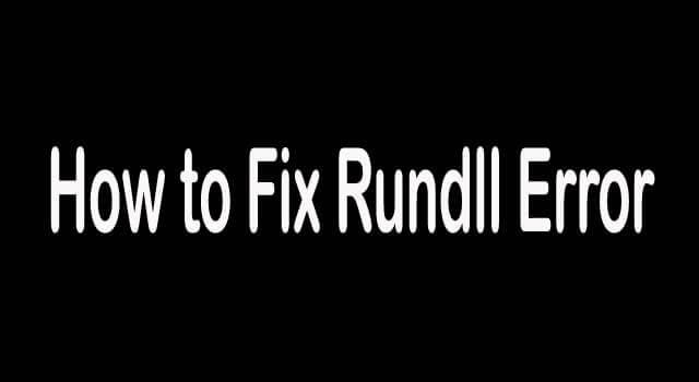 How to fix rundll Error?