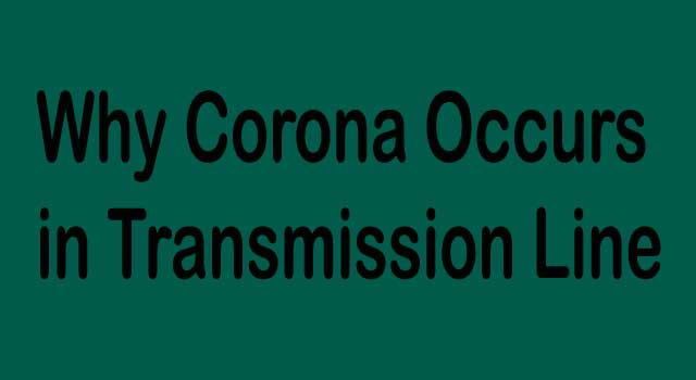 Why Corona Occurs In Transmission Line