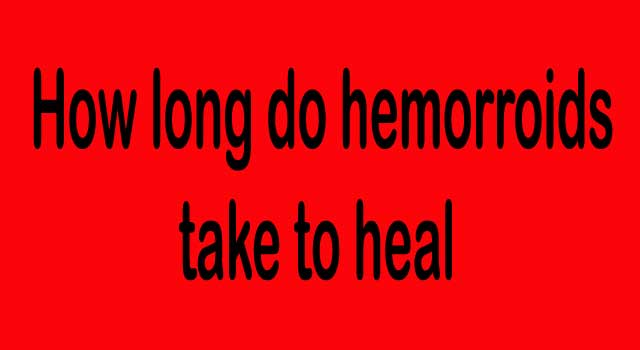 How Long Will a Hemorrhoid take to Heal