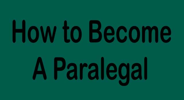 How to Become a Paralegal | Requirements and Steps to Become